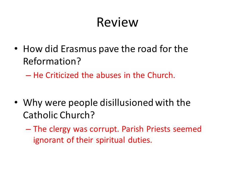Review How did Erasmus pave the road for the Reformation.