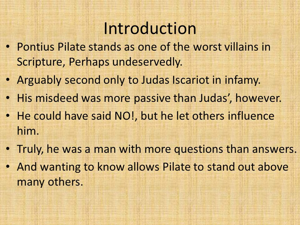 AM I A JEW? John 18:35 Pilate sensed that what transpired between Jesus and His accusers was not his business since he was not a Jew.