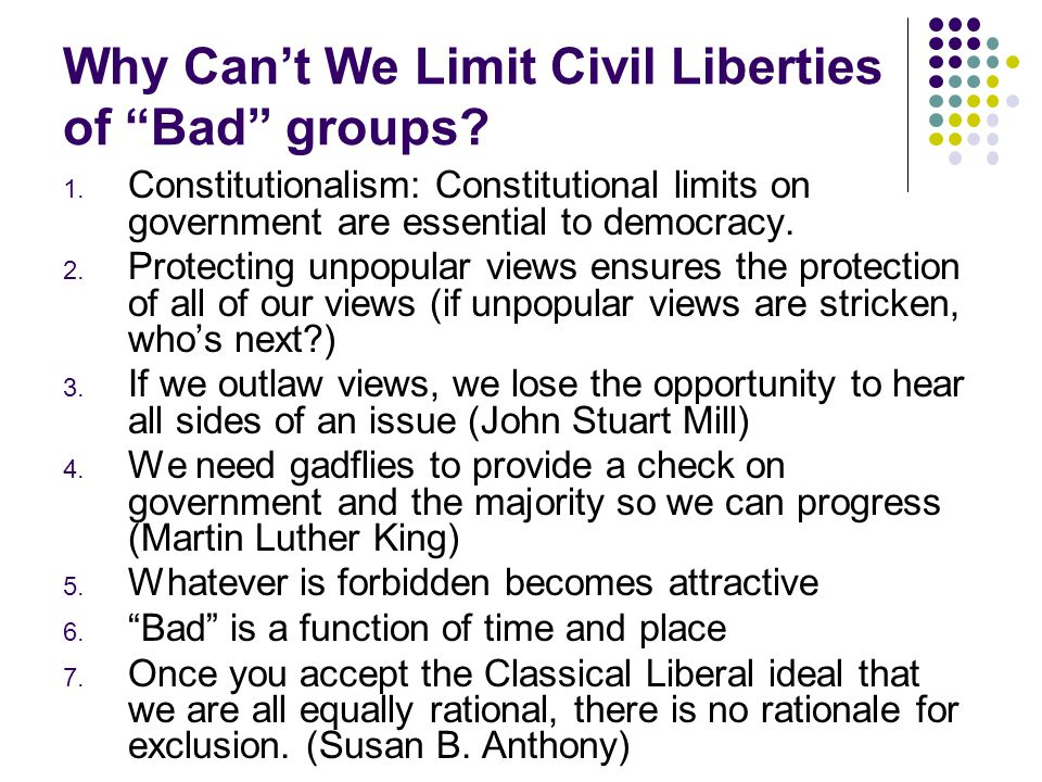 Why Can't We Limit Civil Liberties of Bad groups.