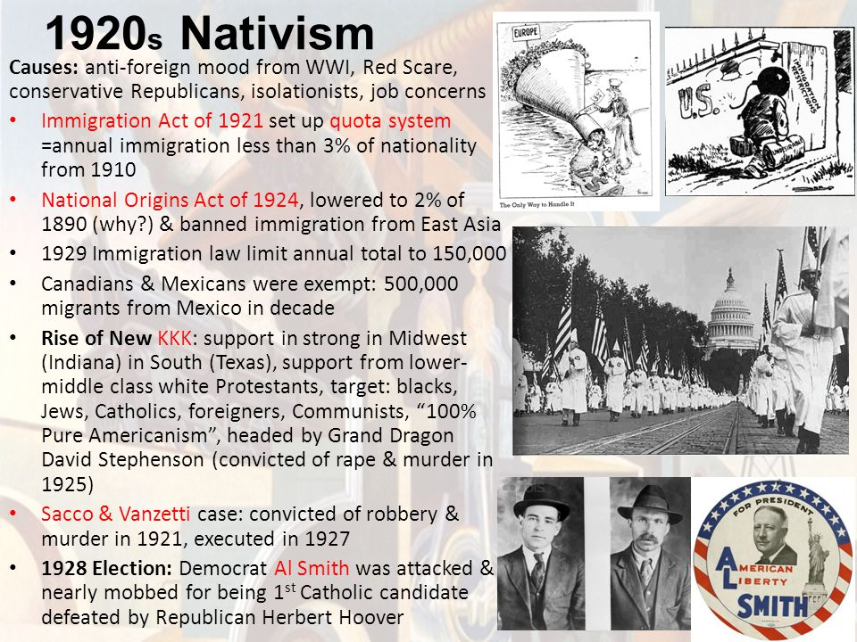 1920 s Nativism Causes: anti-foreign mood from WWI, Red Scare, conservative Republicans, isolationists, job concerns Immigration Act of 1921 set up qu