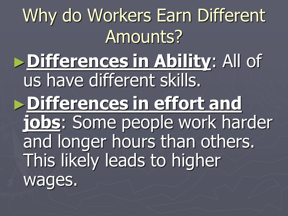 Labor Supply and Demand ► Because of supply and demand, it should be no surprise that wages and salaries for different jobs are not similar.