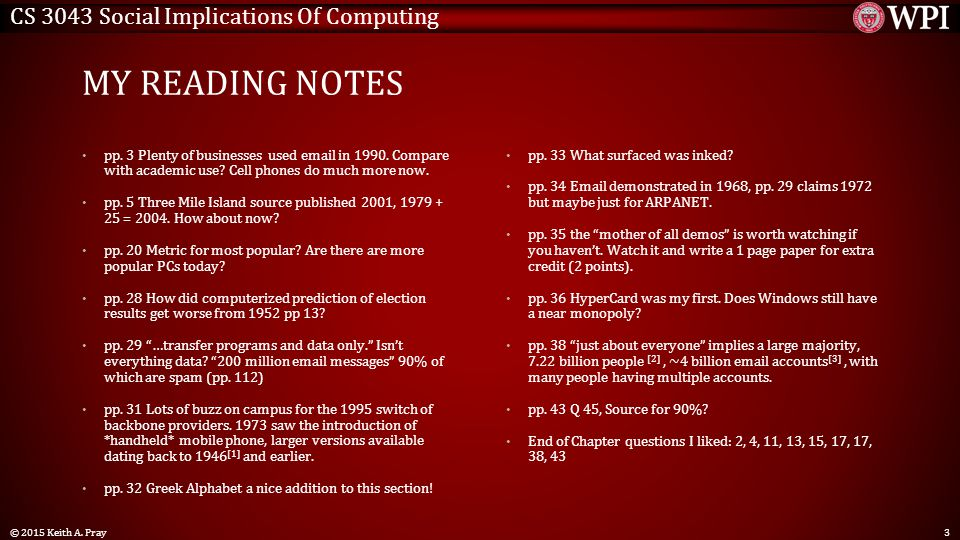 CS 3043 Social Implications Of Computing MY READING NOTES pp. 3 Plenty of businesses used email in 1990. Compare with academic use? Cell phones do muc