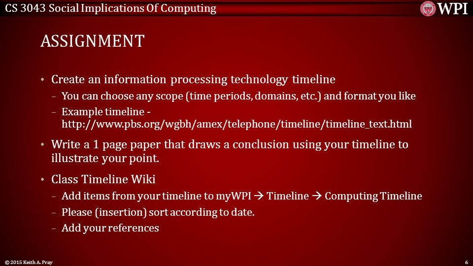 CS 3043 Social Implications Of Computing ASSIGNMENT Create an information processing technology timeline – You can choose any scope (time periods, dom