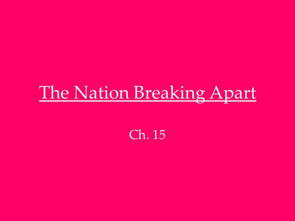 The Nation Breaking Apart Ch. 15