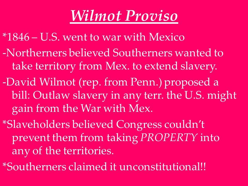 Wilmot Proviso *1846 – U.S.
