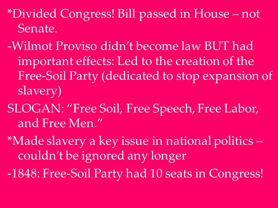 *Divided Congress. Bill passed in House – not Senate.