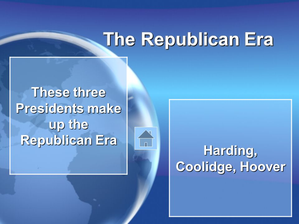 The Republican Era These three Presidents make up the Republican Era Harding, Coolidge, Hoover