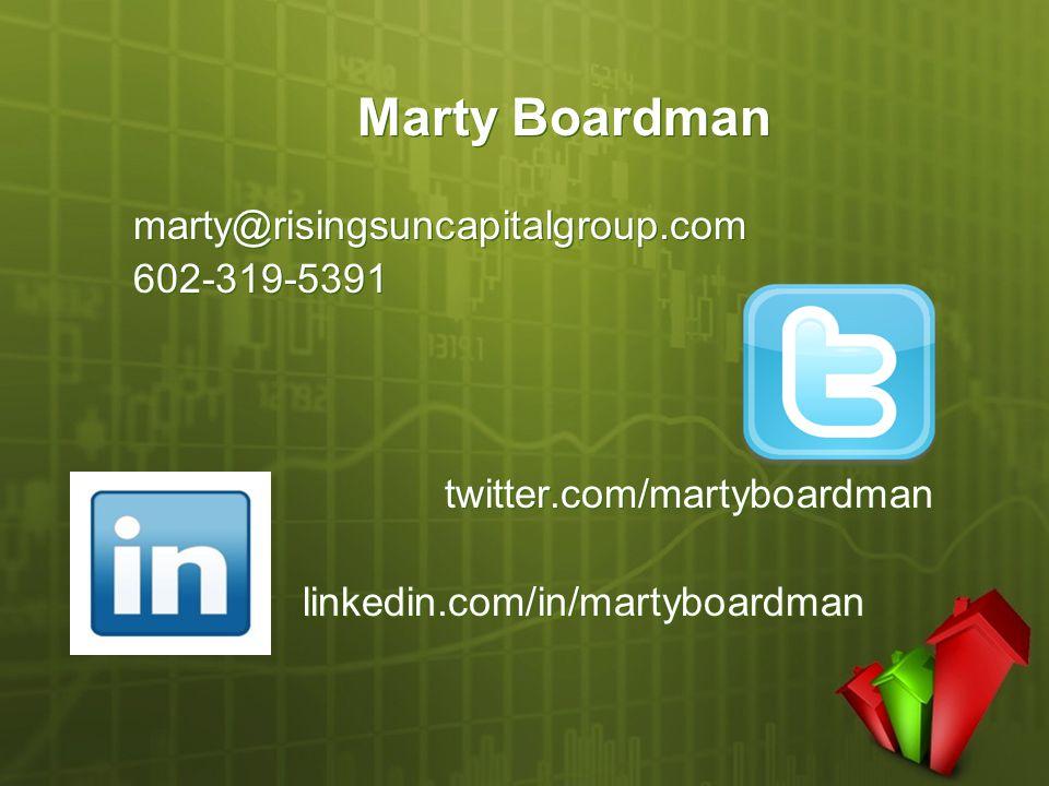 Marty Boardman marty@risingsuncapitalgroup.com 602-319-5391 twitter.com/martyboardman linkedin.com/in/martyboardman marty@risingsuncapitalgroup.com 602-319-5391 twitter.com/martyboardman linkedin.com/in/martyboardman