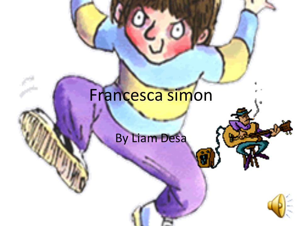 Francesca simon By Liam Desa