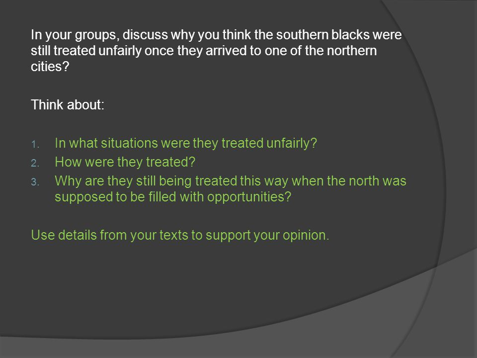 In your groups, discuss why you think the southern blacks were still treated unfairly once they arrived to one of the northern cities.