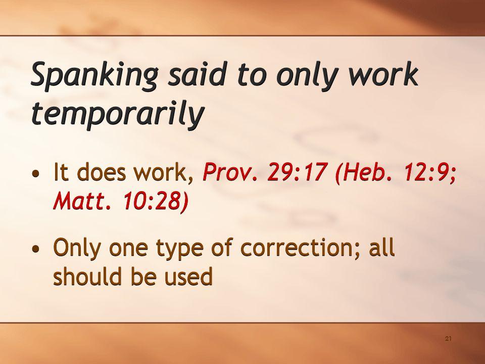 21 It does work, Prov. 29:17 (Heb. 12:9; Matt.