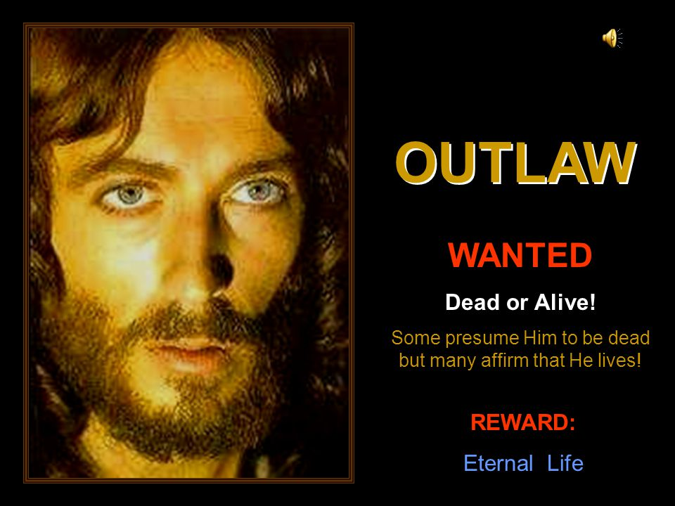 Outlaw, outlaw, where did you come from.Outlaw, outlaw, where did you come from.