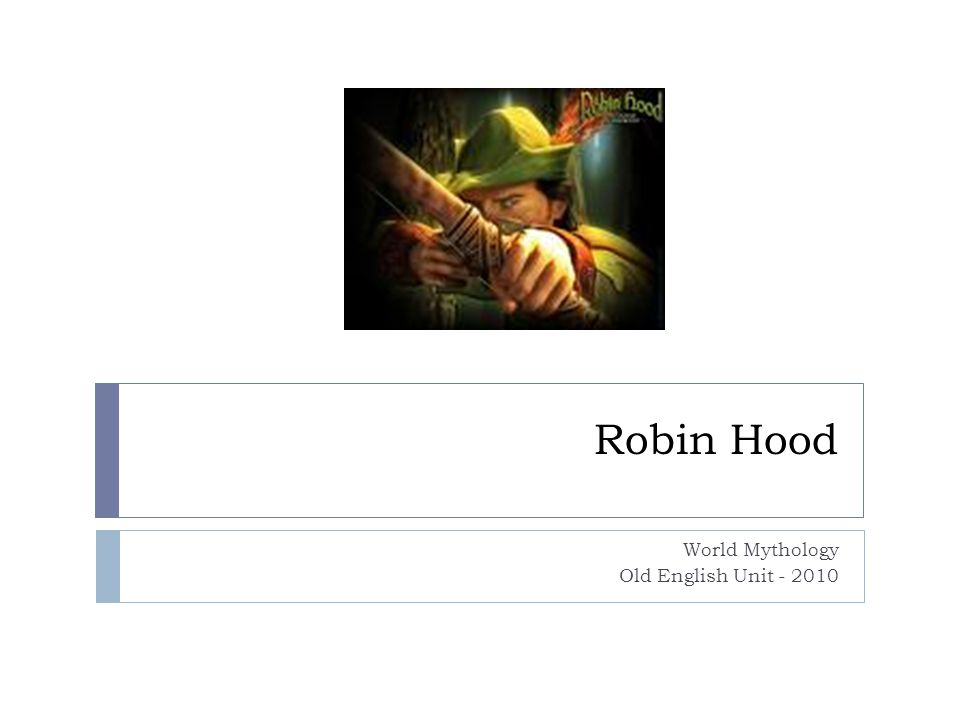  Robin Hood is not a lone outlaw but the leader of a trained band of fighters.