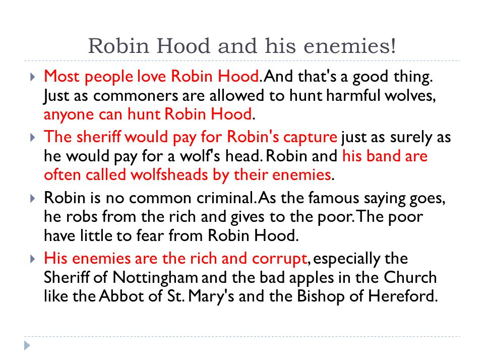 Robin Hood and his enemies.  Most people love Robin Hood.