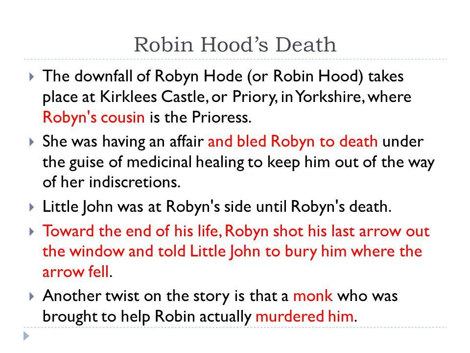 Where did Robin Hood live. Some say Robin Hood s headquarters is a tree.