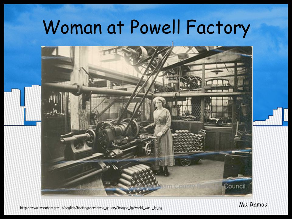Woman at Powell Factory http://www.wrexham.gov.uk/english/heritage/archives_gallery/images_lg/world_war1_lg.jpg Ms.