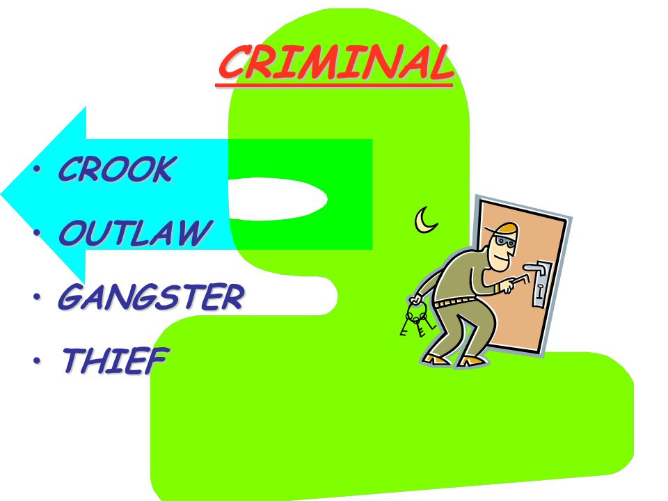 CRIMINAL CROOKCROOK OUTLAWOUTLAW GANGSTERGANGSTER THIEFTHIEF