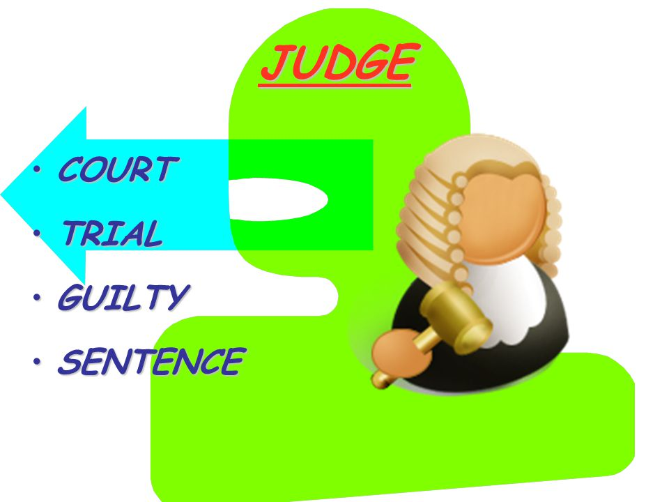 JUDGE COURTCOURT TRIALTRIAL GUILTYGUILTY SENTENCESENTENCE