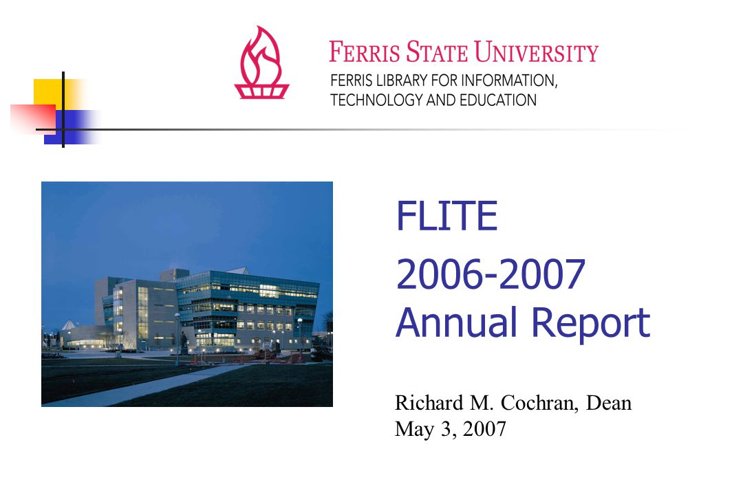 This Year's Report FLITE People FLITE Kudos FLITE Services & Statistics Progress on FLITE's 2006/07 Initiatives FLITE Unit Action Plan for 2007/2008 Questions and Comments