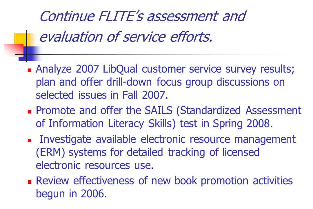 Continue FLITE's assessment and evaluation of service efforts.