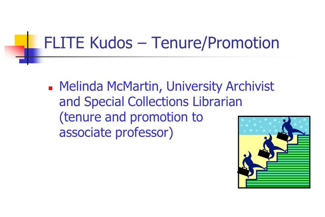 FLITE Kudos – Tenure/Promotion Melinda McMartin, University Archivist and Special Collections Librarian (tenure and promotion to associate professor)