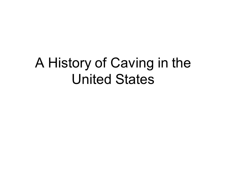 A History of Caving in the United States
