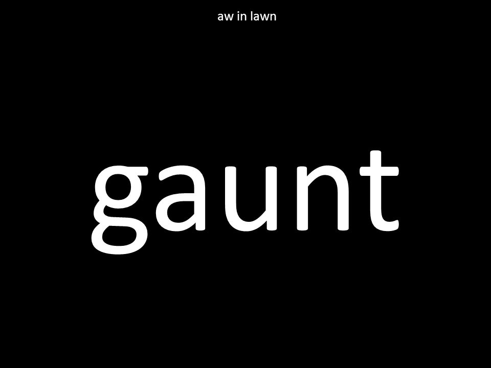 gaunt aw in lawn