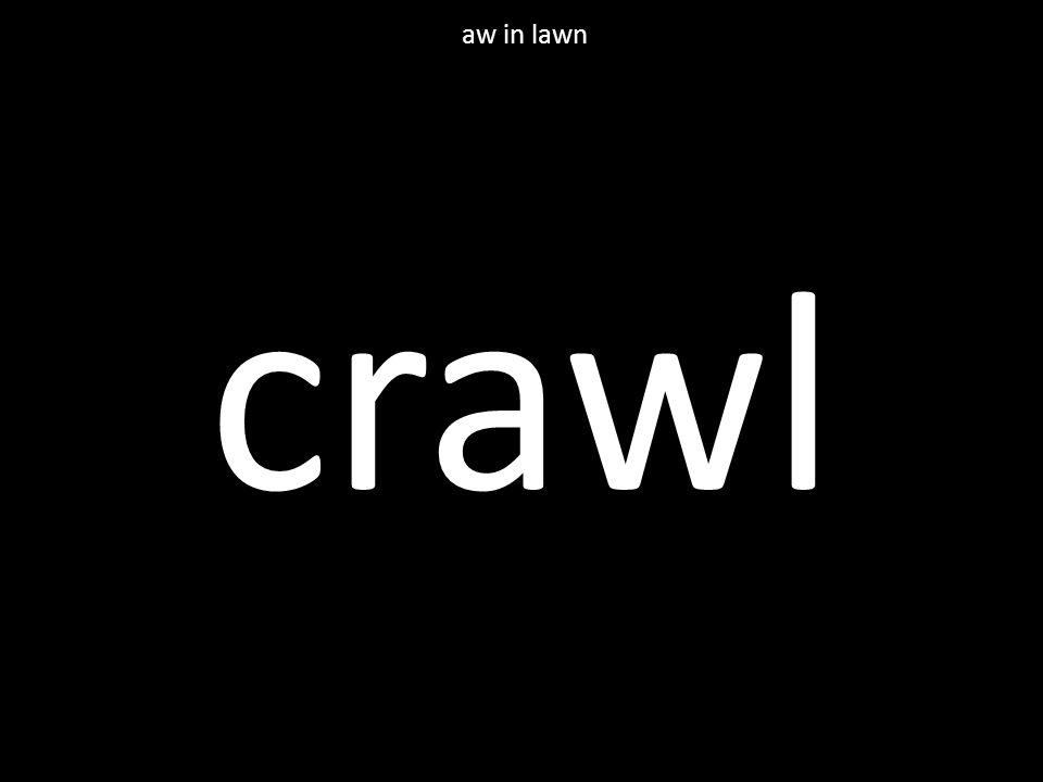 crawl aw in lawn