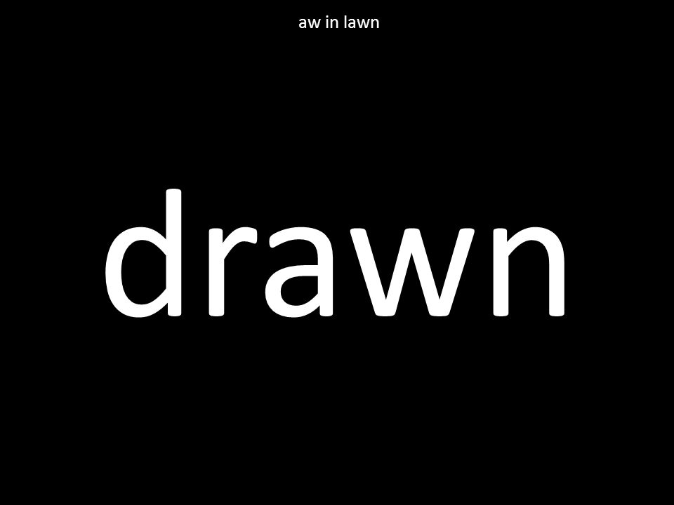 drawn aw in lawn