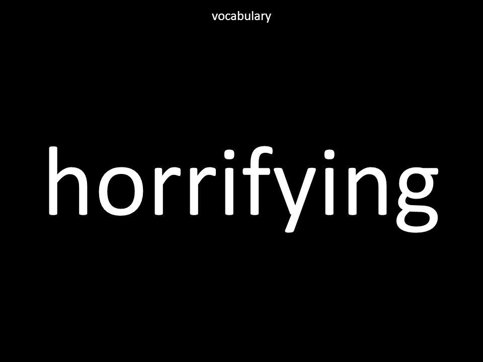 horrifying vocabulary