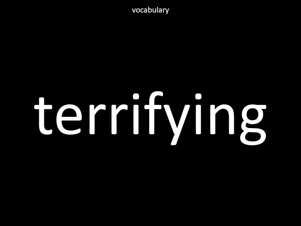 terrifying vocabulary