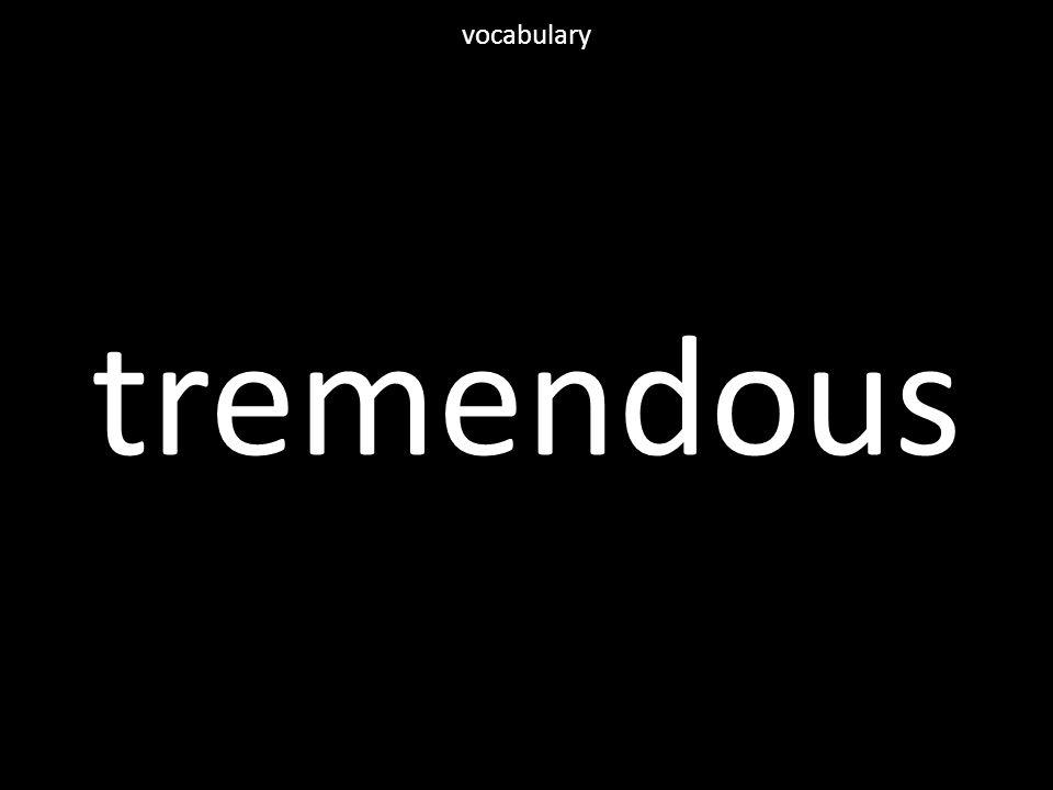 tremendous vocabulary