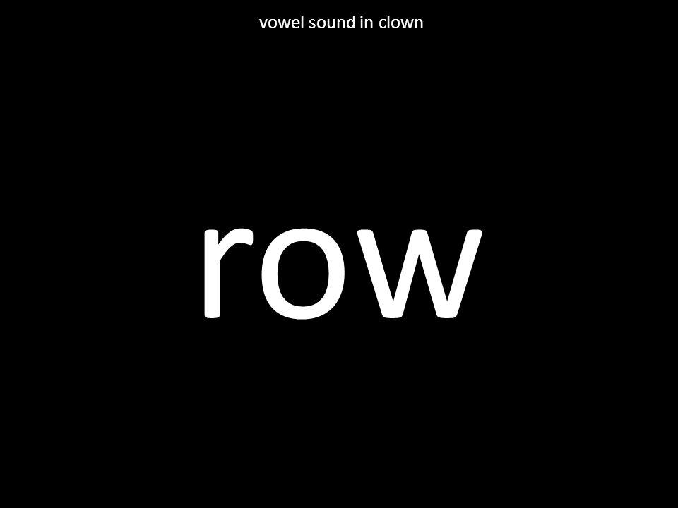 row vowel sound in clown