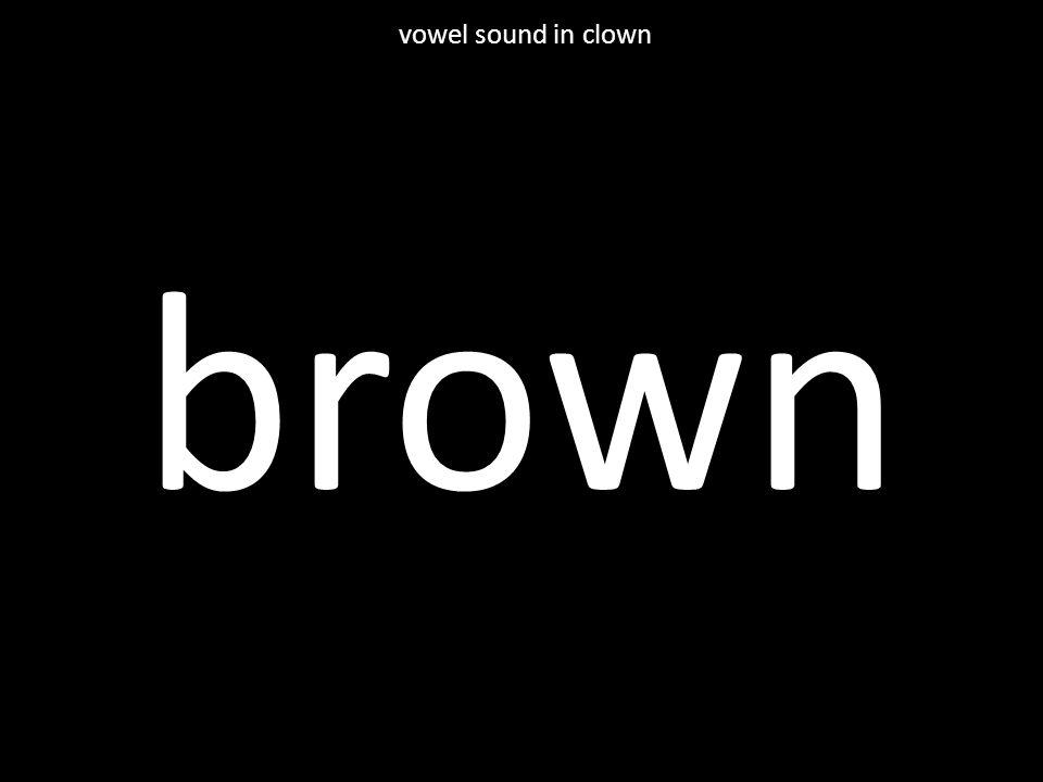 brown vowel sound in clown