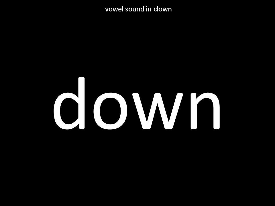down vowel sound in clown