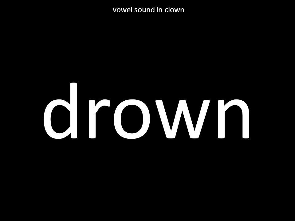 drown vowel sound in clown
