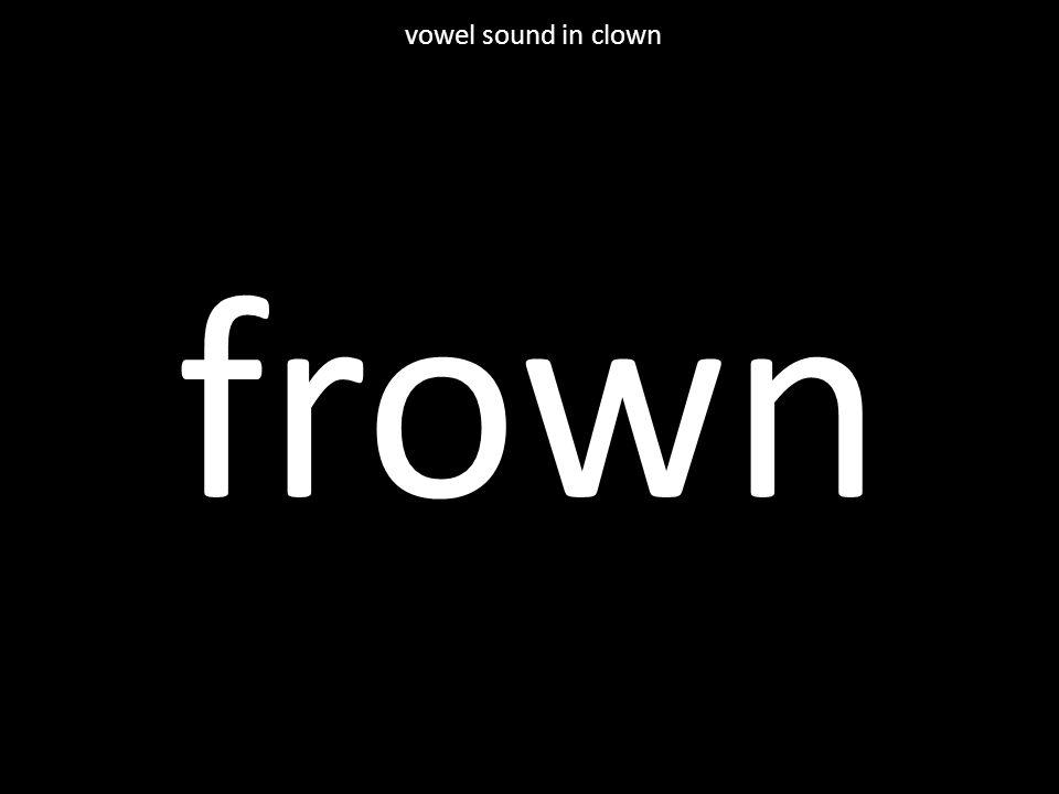 frown vowel sound in clown