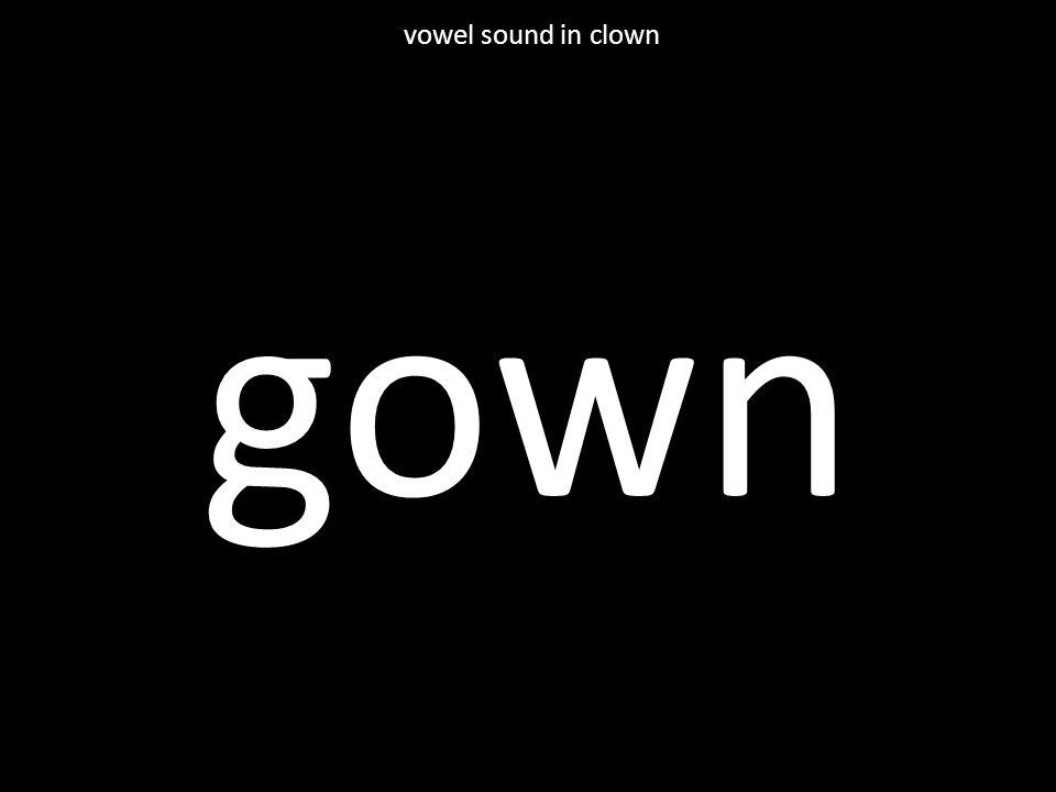 gown vowel sound in clown