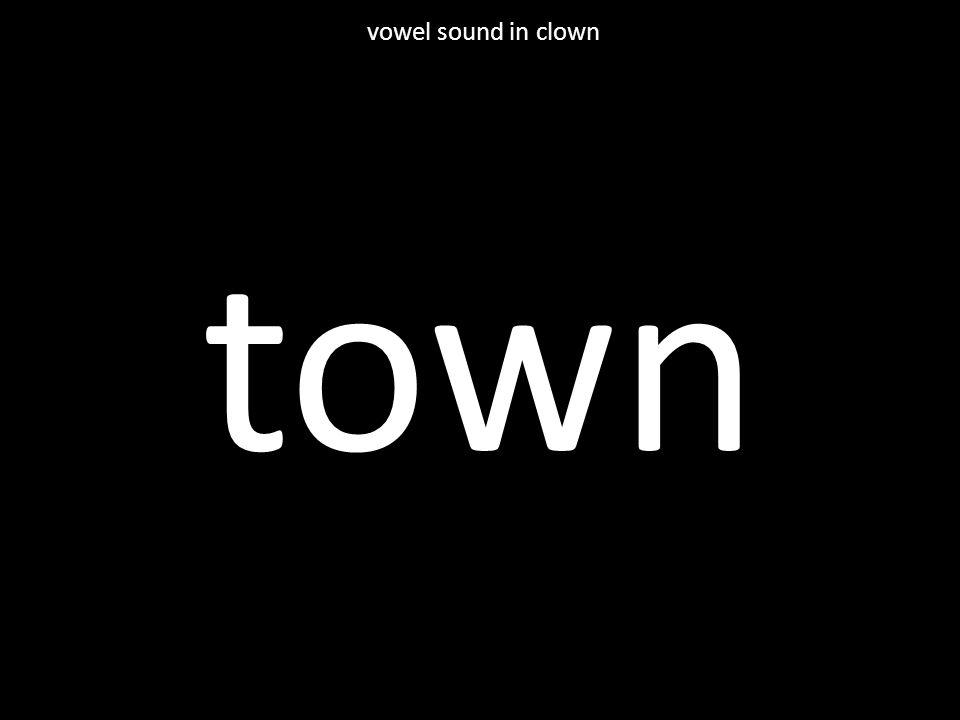 town vowel sound in clown