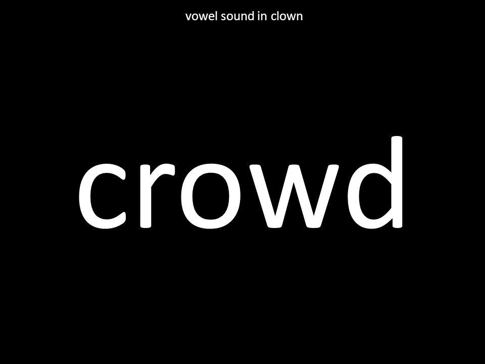 crowd vowel sound in clown