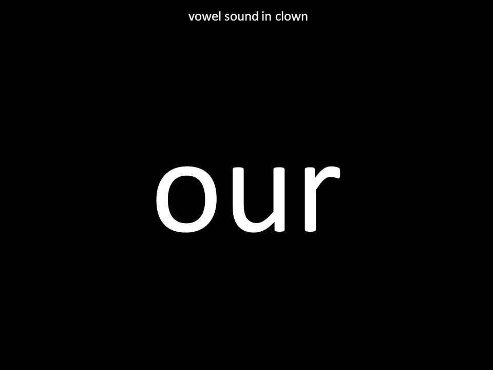 our vowel sound in clown