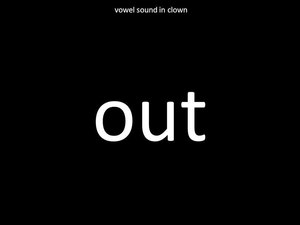 out vowel sound in clown