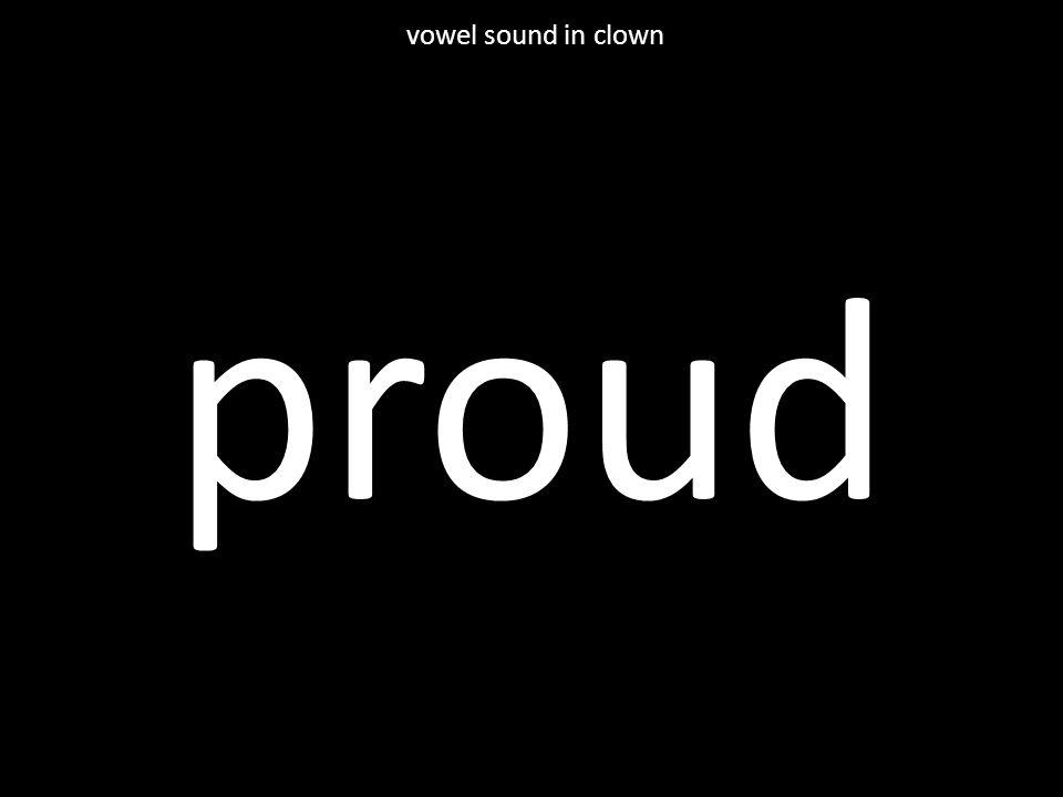 proud vowel sound in clown