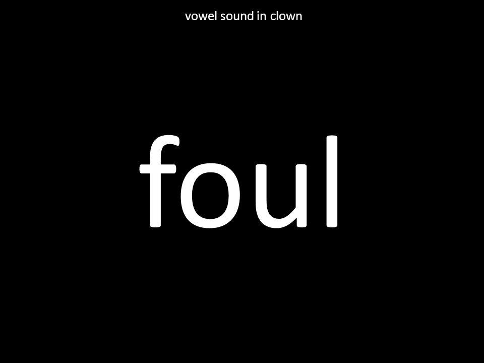 foul vowel sound in clown
