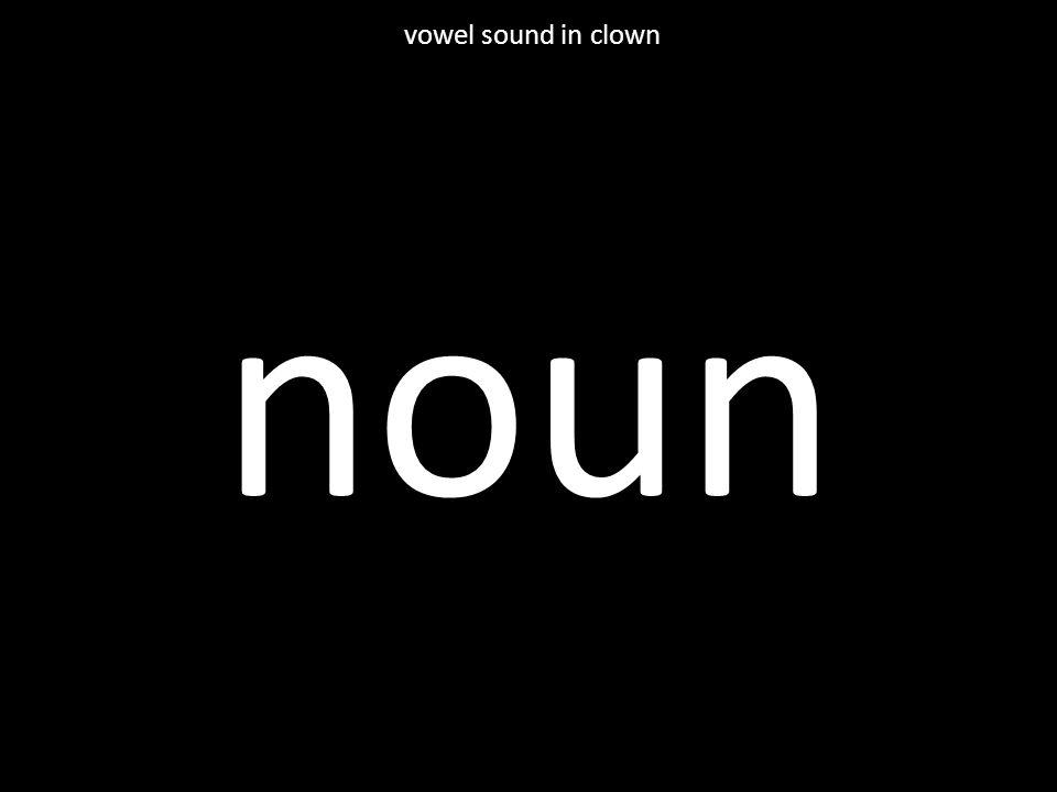 noun vowel sound in clown
