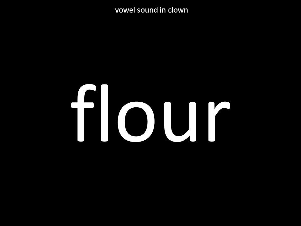 flour vowel sound in clown