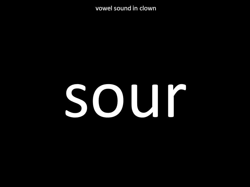sour vowel sound in clown
