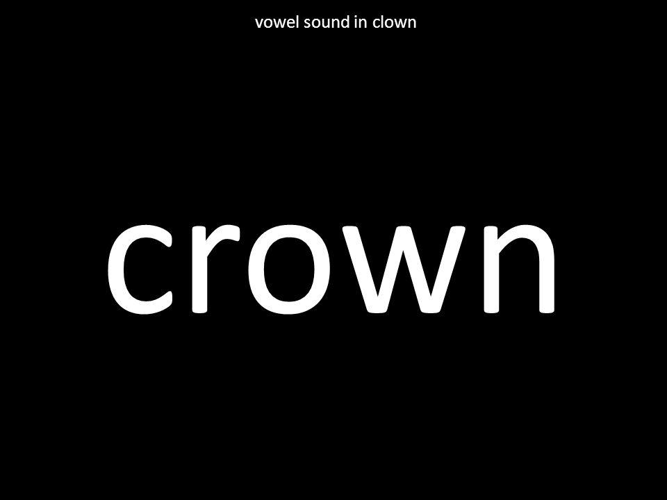 crown vowel sound in clown