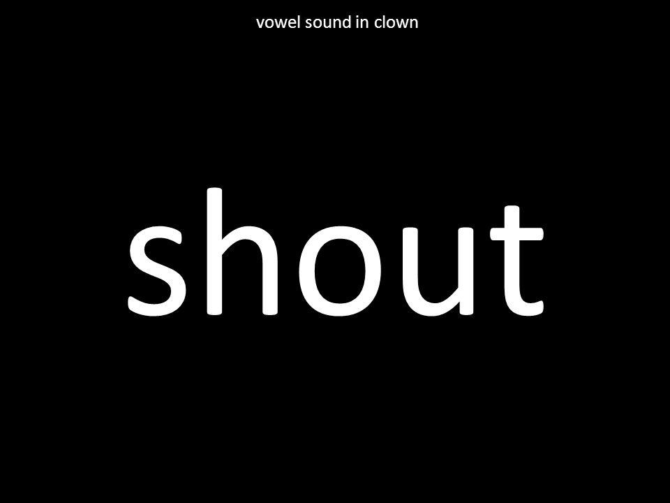 shout vowel sound in clown