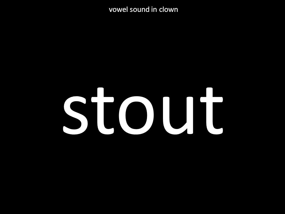 stout vowel sound in clown